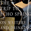 <em>The Trip to Echo Spring</em>: On Writers and Drinking with Olivia Laing and Lorin Stein